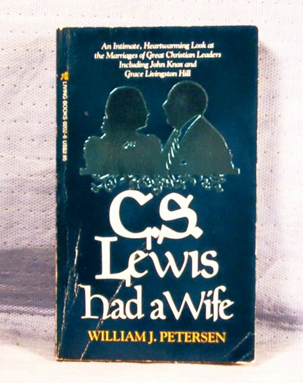 C S Lewis Had a Wife, William J. Petersen, FREE SHIPPING