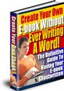 Want to Create your Own eBook Without Ever Writing a Word?
