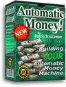 Building Your Automatic Money Machine eBook