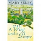 A Wing and a Prayer Mary Selby