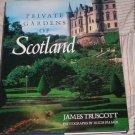 Private Gardens of Scotland by James Truscott 1988