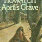 APRIL'S GRAVE SUSAN HOWATCH GOTHIC