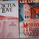 Morton River Valley & Cactus Love by Lee Lynch