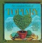 The Complete Book of Topiary by Barbara Gallup NEW