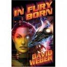 In Fury Born  David Weber