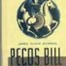 Pecos Bill: The Greatest Cowboy of All Time by James Cloyd Bowman and Laura Bannon