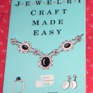 Jewelry Craft Made Easy by Bernada French (1986) LN