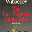 Last Stand of Father Felix by Leonard Wibberley  NEW