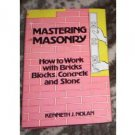 Mastering Masonry by Kenneth J. Nolan (1981)
