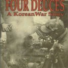 FOUR DEUCES   KOREAN WAR  C S CRAWFORD HC/DJ  1989