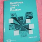 Metallurgy Theory and Practice by Dell K. Allen (1969)