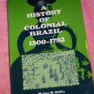 A History of Colonial Brazil, 1500-1792  Bailey Diffie