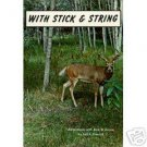 With Stick and String - Adventures with Bow and Arrow
