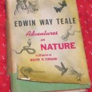 ADVENTURES IN NATURE  EDWIN WAY TEALE