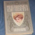 Husbands of Edith George Barr McCuthcheon 1908 lst ed
