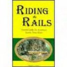 RIDING THE RAILS  WILLIAM HEROW  LN