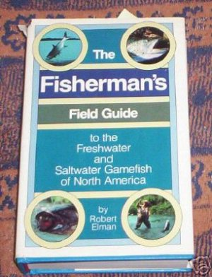 Fisherman's Field Guide to the Freshwater ,  R Elman