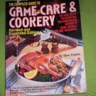 Complete Guide to Game Care & Cookery    Sam Fadala ...