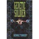 GENETIC SOLDIER GEORGE TURNER  NEW 1994 HC