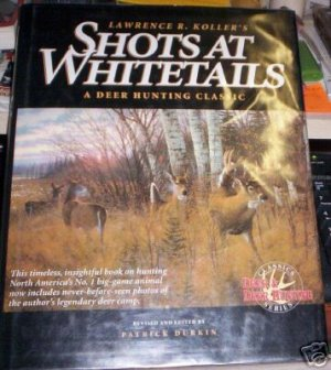 Shots at Whitetails by Larry Koller, Patrick Durkin ...