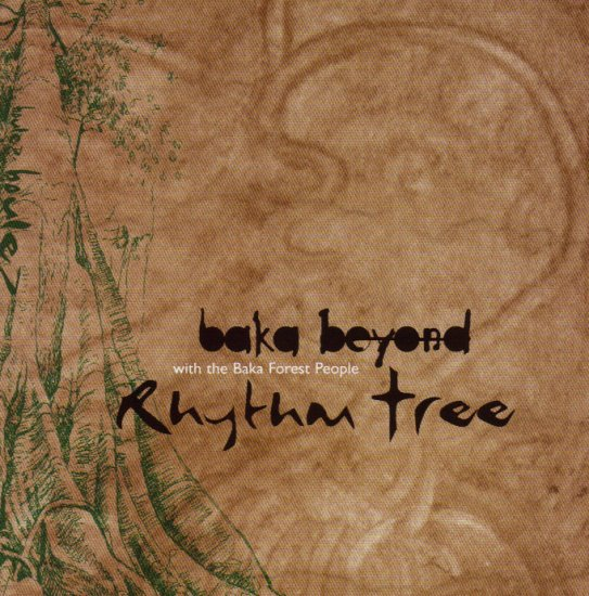 BAKA BEYOND - FOREST PEOPLE - RHYTHM TREE - CAMEROON - AFRICA - CD