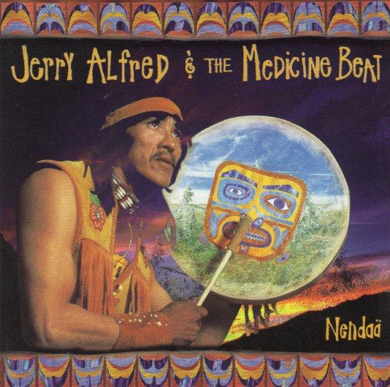 JERRY ALFRED & THE MEDICINE BEAT - NENDA� - NATIVE AMERICAN INDIAN - CANADA - CD