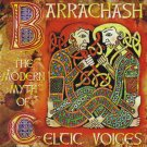 BARRACHASH - THE MODERN MYTH OF CELTIC VOICES -