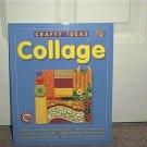 Crafty Ideas COLLAGE Book NEW! Softcover