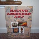 NATIVE AMERICAN ART Book EXC COND! HC DJ By William Ketchum Jr FROM THE UK!