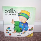 CAILLOU TELL ME WHAT Lift The Flap Board Book From 2000
