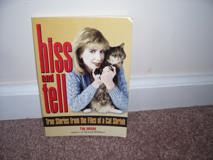 HISS AND TELL TRUE STORIES FROM A CAT SHRINK Book EXC! By Pam Johnson