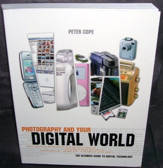 PHOTOGRAPHY AND YOUR DIGITAL WORLD BOOK * NEW * 2005