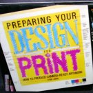 PREPARING YOUR DESIGN FOR PRINT Book Hardcover w/DJ 1988 By Lynn John
