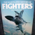 ILLUSTRATED HISTORY OF FIGHTERS BOOK 1981 Hardcover w/DJ FROM ENGLAND
