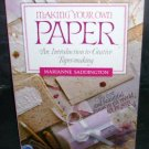 MAKING YOUR OWN PAPER Book Introduction to Creative Papermaking Saddington