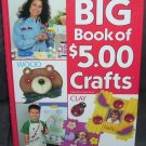 Big Book of $5.00 Crafts NEW! FIRST PRINTING! 2001