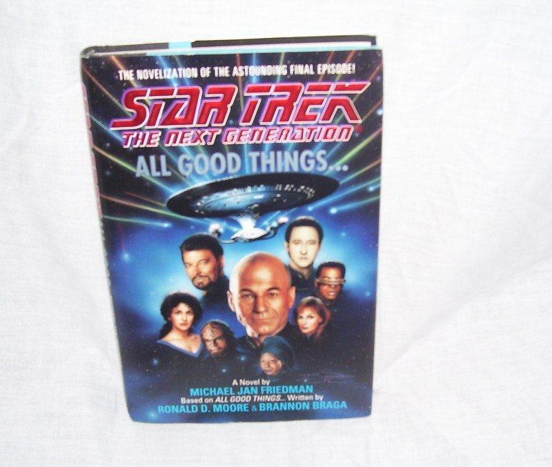 STAR TREK The Next Generation ALL GOOD THINGS Book LIKE NEW! HARDCOVER w/DJ 1994