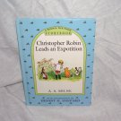 A Winnie the Pooh Storybook CHRISTOPHER ROBIN LEADS AN EXPOTITION By A. A. Milne Hardcover