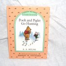A Winnie the Pooh Storybook POOH AND PIGLET GO HUNTING By A. A. Milne Hardcover NEW!