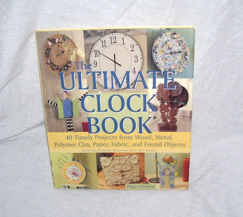 THE ULTIMATE CLOCK BOOK BRAND NEW BY PAIGE GILCHRIST