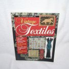 The Complete Guide To VINTAGE TEXTILES Book By Elizabeth Kurella LIKE NEW!