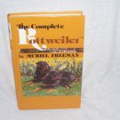 The Complete ROTTWEILER Book FIRST EDITION! By Muriel Freeman