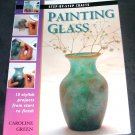 PAINTING GLASS Step-By-Step Craft Book NEW! 15 Stylish Projects
