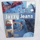 JAZZY JEANS - Fabulous Jean Makeovers Book By Mickey Baskett NEW!
