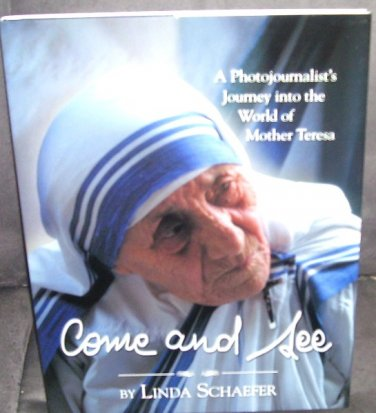 COME AND SEE Photojournalist MOTHER TERESA Book NEW! HC DJ