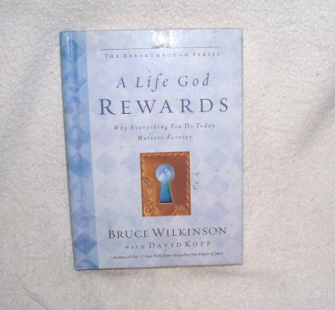 Breakthrough: A Life God Rewards by Bruce Wilkinson NEW! Hardcover