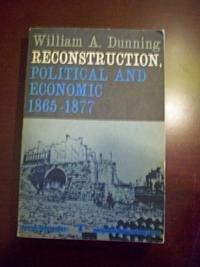 Reconstruction, Political and Economic 1865-1877