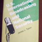 U.S. International Broadcasting and National Security