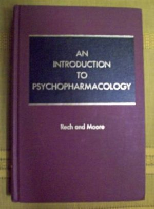 An Introduction to Psychopharmacology 1971 Rech & Moore