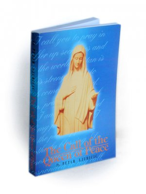 Petar Ljubicic - Call of the Queen of Peace Medjugorje BOOK